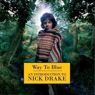 Nick Drake – Way To Blue (An Introduction)