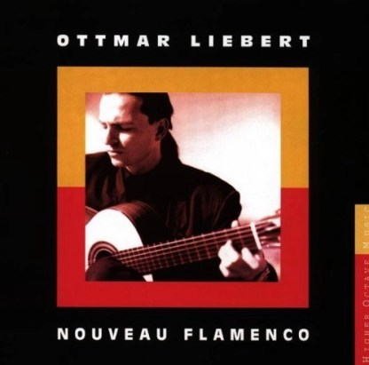 Ottmar Liebert – Nouveau Flamenco (Original)