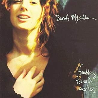 Sarah McLachlan – Fumbling Towards Ecstasy