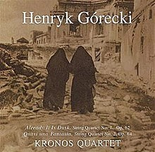 Gorecki – String Quartet No. 1, Already It Is Dusk; String Quartet No. 2, Quasi una Fantasia Kronos Quartet
