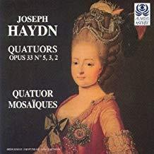 Haydn – Quatuors Opus 33 Nos. 5,3,2 – Quatuor Mosaiques