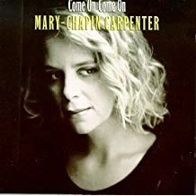 Mary Chapin Carpenter – Come On Come On