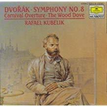Dvorak –  Symphony 8, Carnival Overture; The Wood Dove – Rafael Kubelik