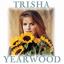 Trisha Yearwood – The Song Reembers When