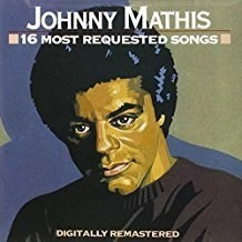 Johnny Mathis – 16 Most Requested Songs