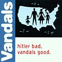 The Vandals – Hitler Bad, Vandals Good