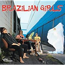 Brazilian Girls – Brazilian Girls
