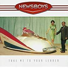 Newsboys – Take Me To Your Leader