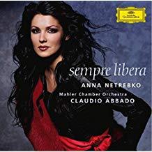 Anna Netrebko – Sempre Libera – Claudio Abbado