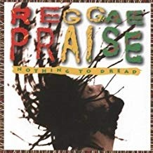 Nothing to Dread – Reggae Praise