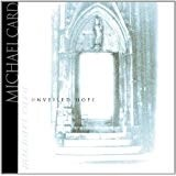 Michael Card – Unveiled Hope