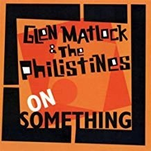 Glen Matlock and The Philistines – On Something