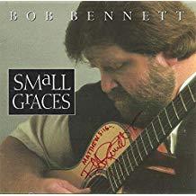 Bob Bennett – Small Graces