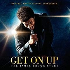 Get On Up – The James Brown Story Soindtrack