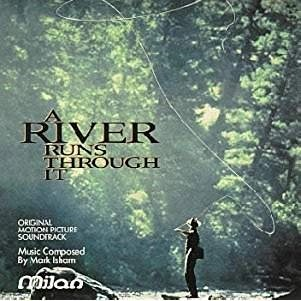 A River Runs Through It – Original Motion Picture Soundtrack Music by Mark Isham (Click for track listing)