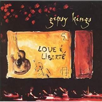 Gipsy Kings – Life and Liberte