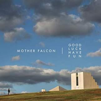 Mother Falcon – Good Luck Have Fun