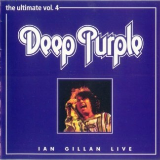Deep Purple – The Ultimate Vol. 4 – Ian Gillan Live