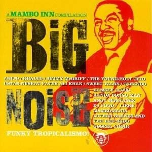 Big Noise – A Mambo Inn Compilation (Click for track listing)