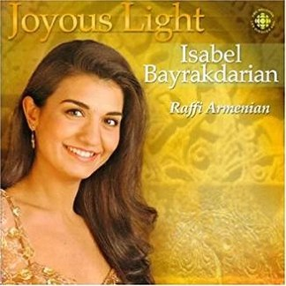 Isabel Bayrakdarian ~ Joyous Light