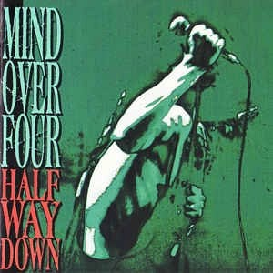 Mind Over Four – Half Way Down