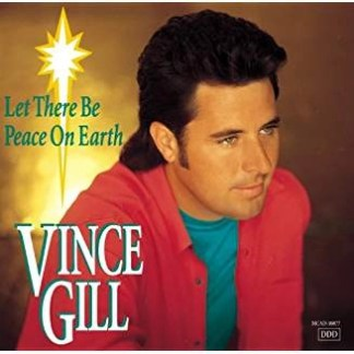Vince Gill – Let There Be Peace on Earth