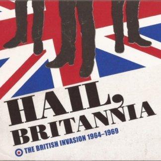 Hail, Britannia – The British Invasion 1964-1969 (Click for track listing)