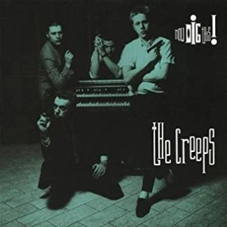 The Creeps – Now Dig This!