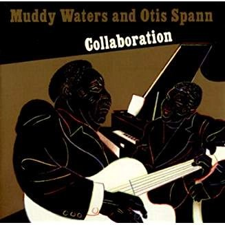 Muddy Waters & Otis Spann – Collaboration