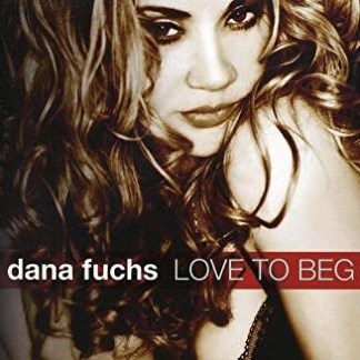 Dana Fuchs – Love to Beg