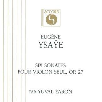 Eugene Ysaye – Six Sonates Pour Violon Seul, op 27