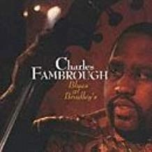 Charles Fambrough – Blues at Bradley's