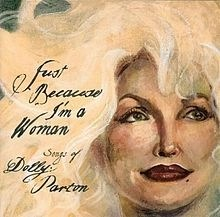 Just Because I'm a Woman – The Songs of Dolly Parton (Click for track listing)