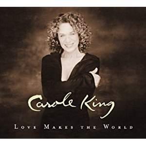 Carole King – Love Makes The World