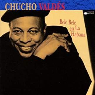 Chucho Valdes – Bele Bele En La Habana