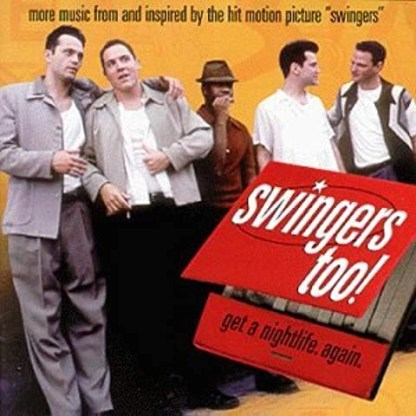 Swingers Too! – More Music from 'Swingers'