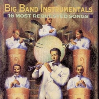 Big Band Instrumentals – 16 Most Requested Songs