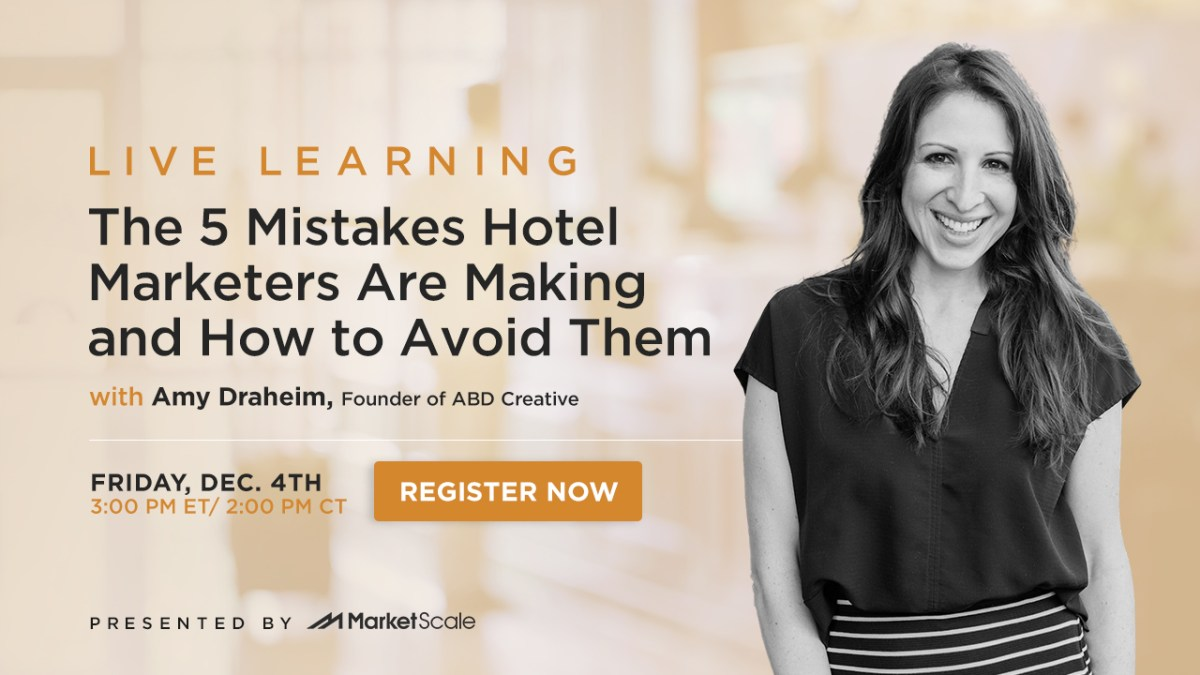 The 5 Mistakes Hotel Marketers Are Making and How to Avoid Them