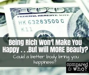 We all know money can't buy happiness, but can beauty?