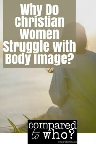 Why do Christian women struggle with body image?