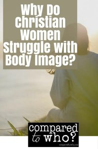 Why do Christian women struggle with body image?