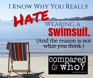 I know why you hate wearing a swimsuit and the reason will surprise you