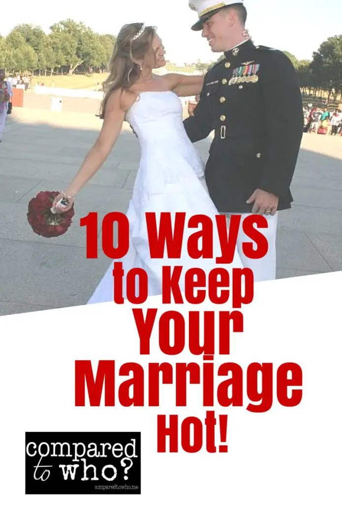 Ten Ways to Keep Marriage Hot