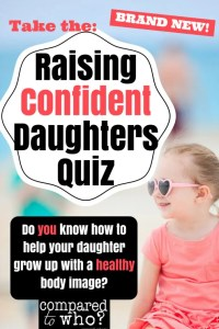 Raising Confident Daughters Quiz from Compared to Who