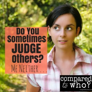 Sometimes Judge Others Do You?