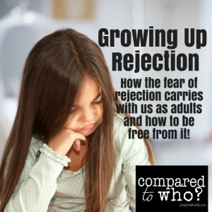 Growing up rejection? Does fear of rejection still affect you?