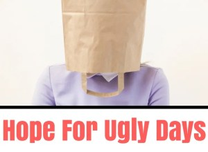 hope for ugly days compared to who body image help