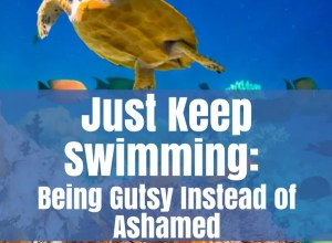 Just Keep Swimming Being Gutsy Instead of Ashamed