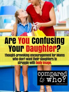 are you confusing your daughter about body image