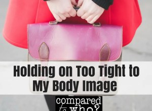 Are you holding on too tight to your body image? Here's how and why you should let go.